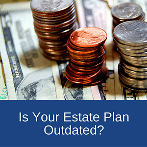 Estate-Plan-Outdated