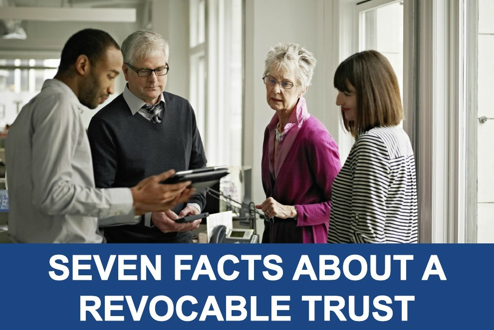 Seven Facts About a Revocable Trust