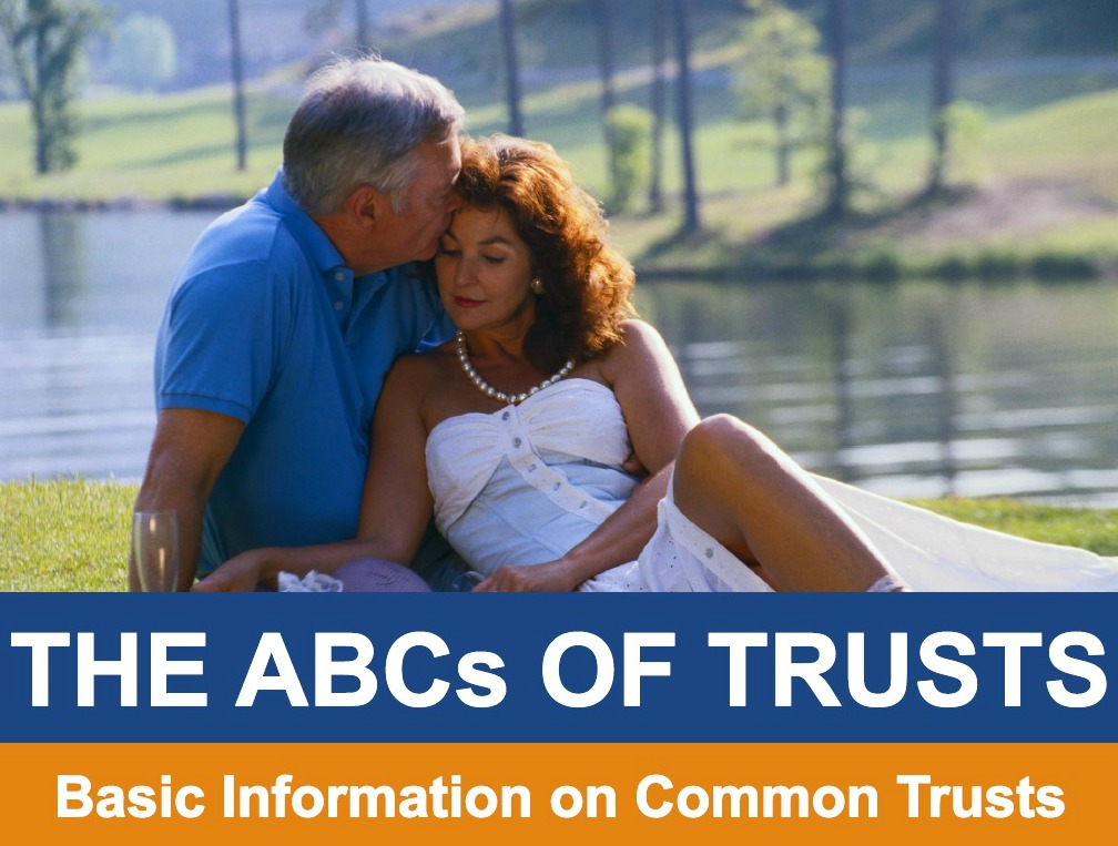 The ABCs of Trusts Basic Information on Common Trusts