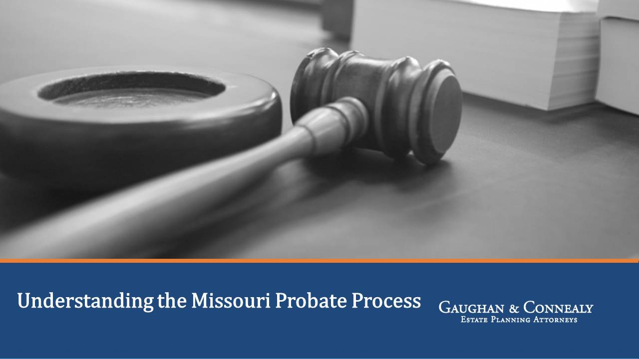 Understanding the Missouri Probate Process
